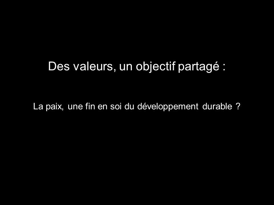 Des valeurs, un objectif partagé :