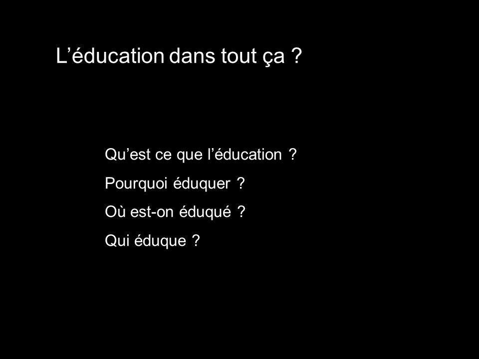 L'éducation dans tout ça