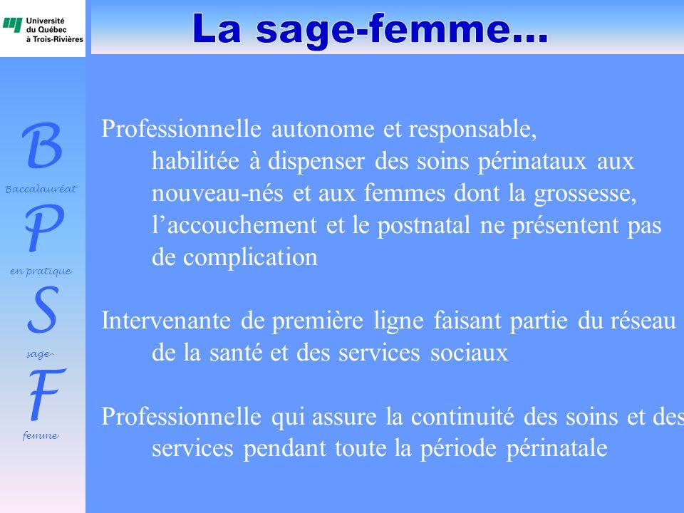 La sage-femme... Professionnelle autonome et responsable,