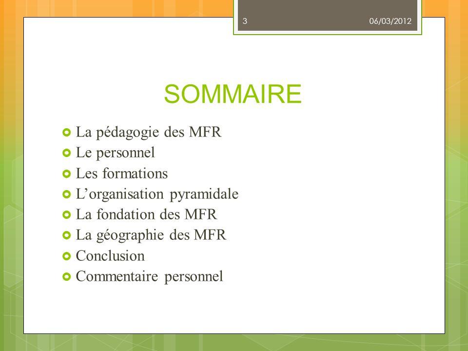 SOMMAIRE La pédagogie des MFR Le personnel Les formations