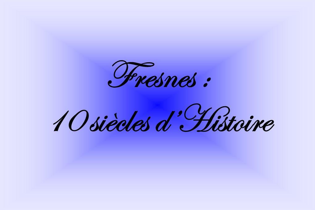Fresnes : 10 siècles d'Histoire