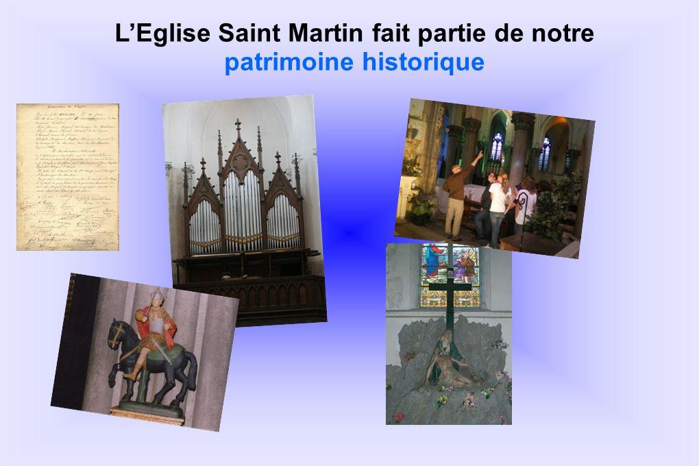 L'Eglise Saint Martin fait partie de notre patrimoine historique