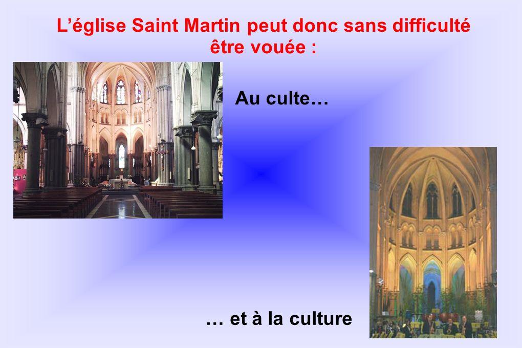 L'église Saint Martin peut donc sans difficulté être vouée :