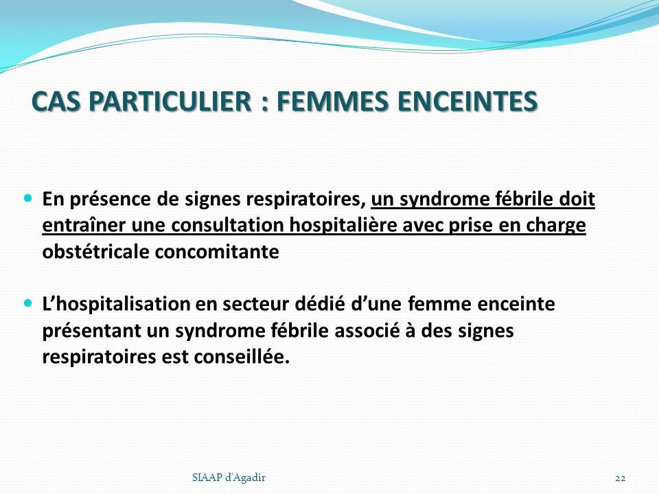 CAS PARTICULIER : FEMMES ENCEINTES