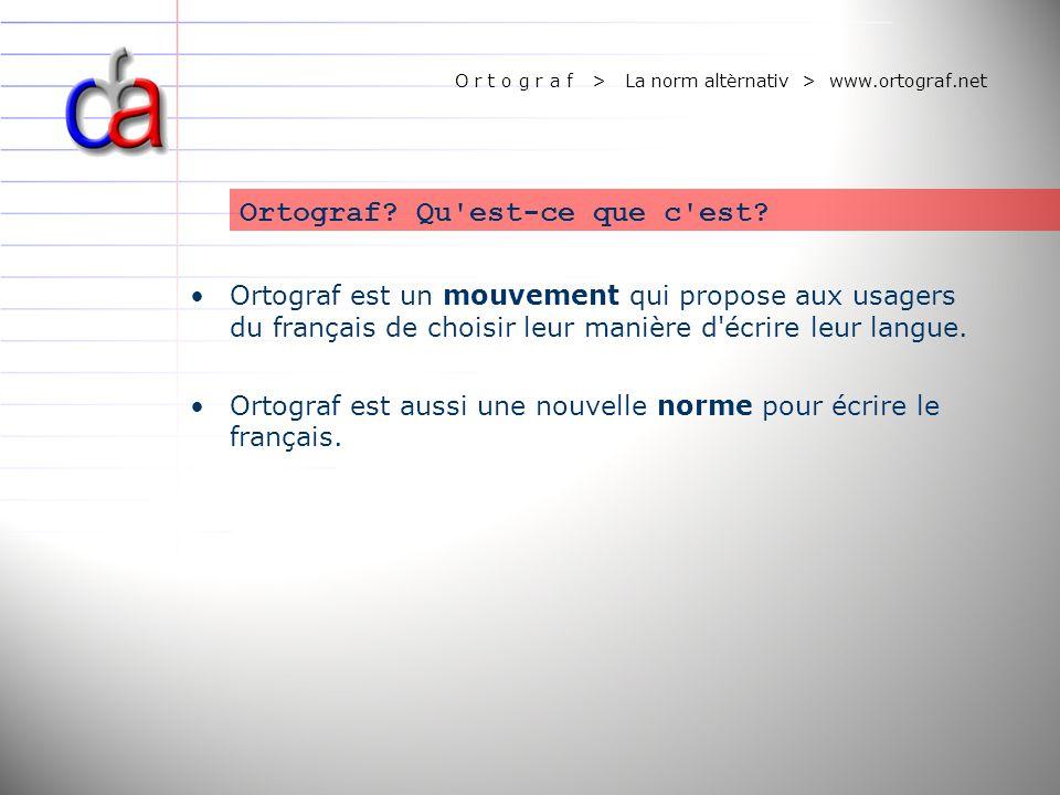 O r t o g r a f > La norm altèrnativ > www.ortograf.net
