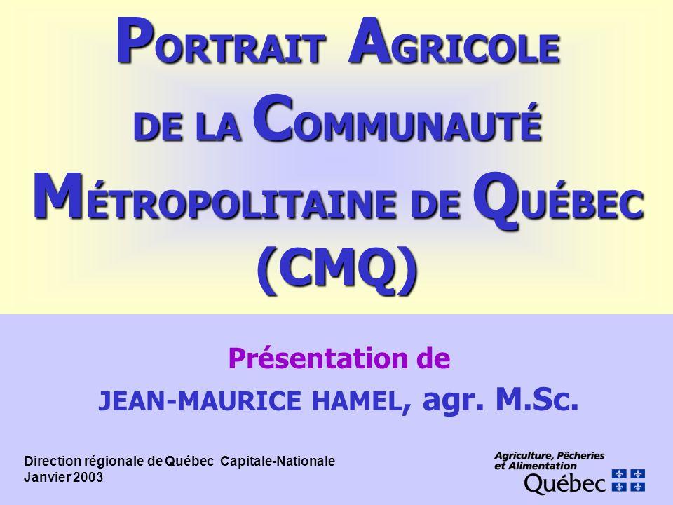 PORTRAIT AGRICOLE DE LA COMMUNAUTÉ MÉTROPOLITAINE DE QUÉBEC (CMQ)
