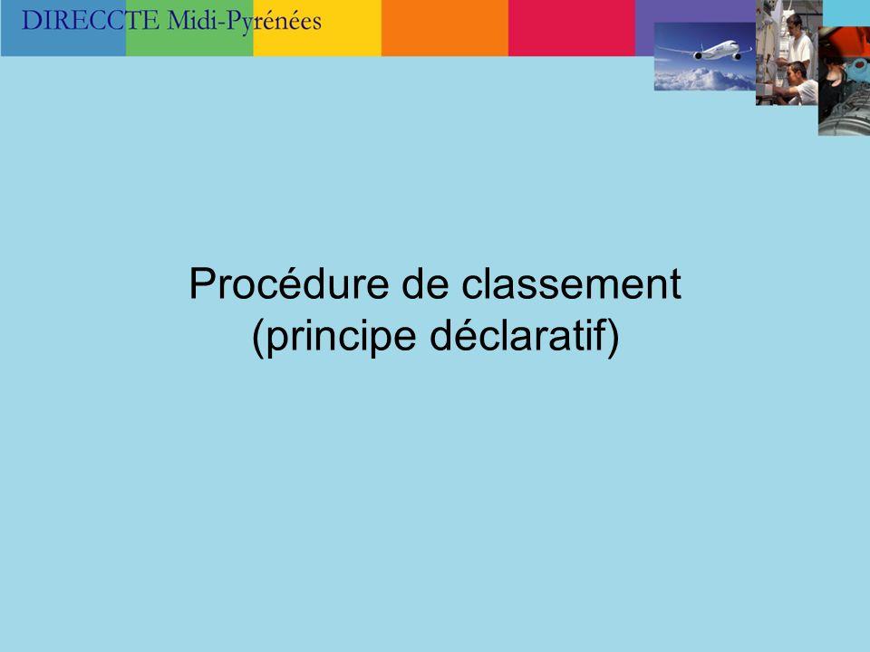 Procédure de classement (principe déclaratif)