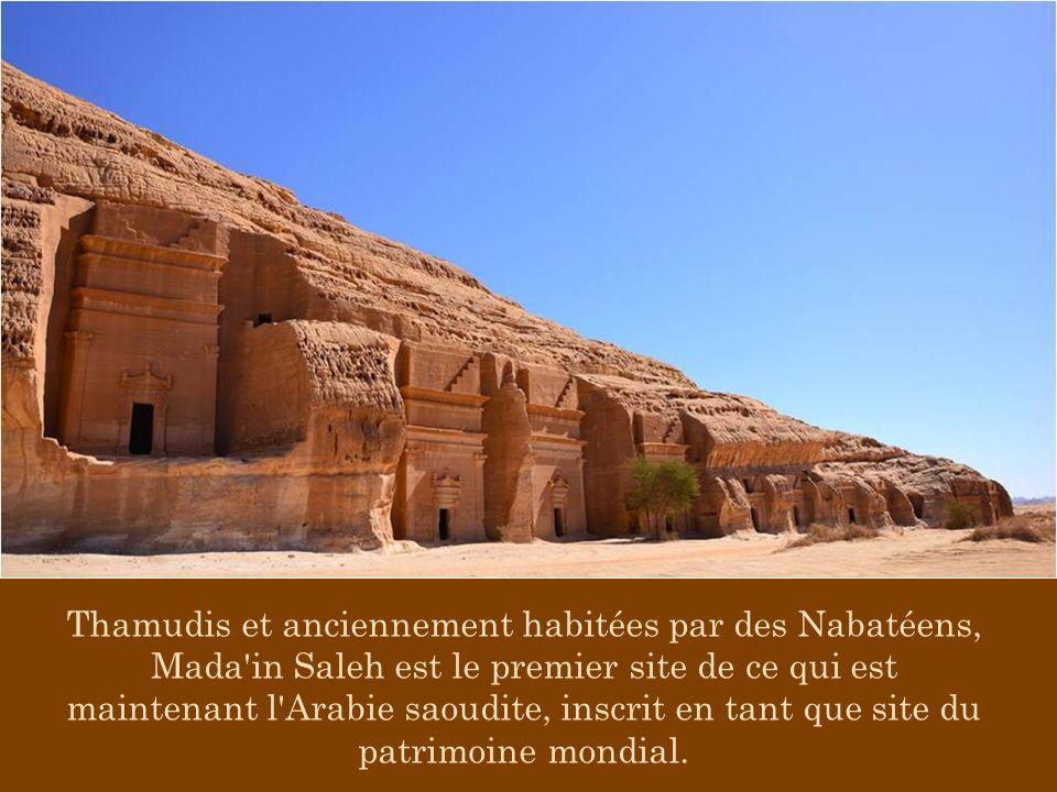Thamudis et anciennement habitées par des Nabatéens, Mada in Saleh est le premier site de ce qui est maintenant l Arabie saoudite, inscrit en tant que site du patrimoine mondial.