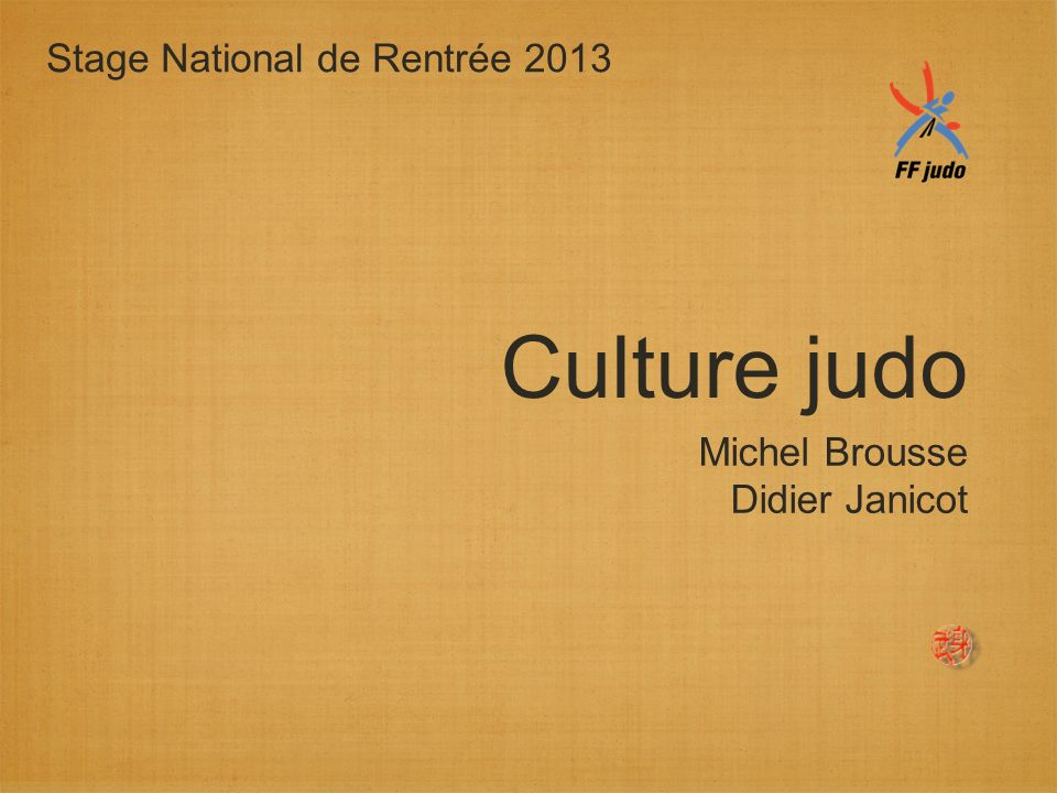Culture judo Stage National de Rentrée 2013 Michel Brousse
