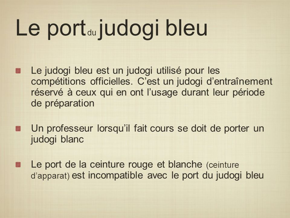 Le port du judogi bleu