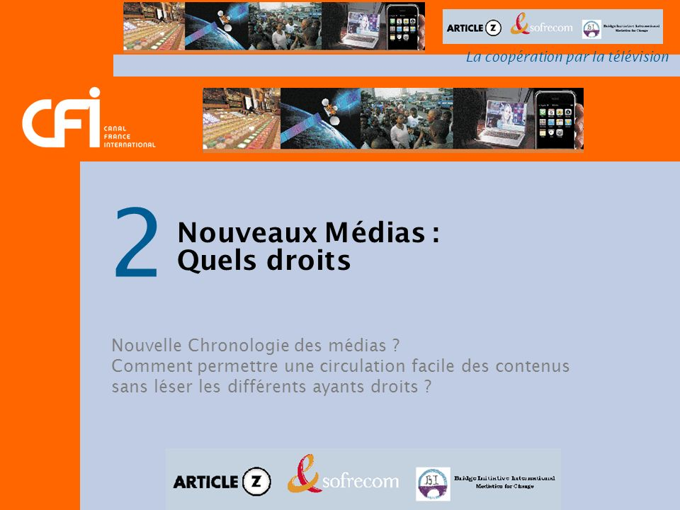 2 Nouveaux Médias : Quels droits Nouvelle Chronologie des médias