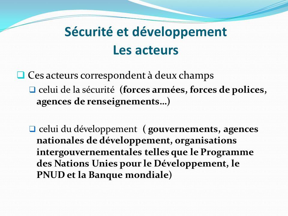 Sécurité et développement Les acteurs