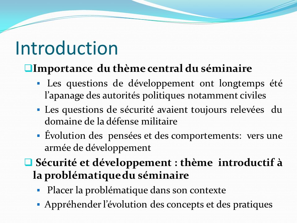 Introduction Importance du thème central du séminaire