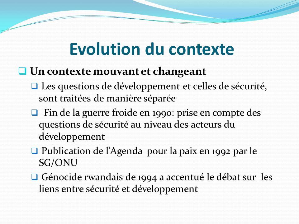 Evolution du contexte Un contexte mouvant et changeant