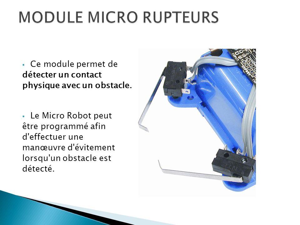 MODULE MICRO RUPTEURS Ce module permet de détecter un contact