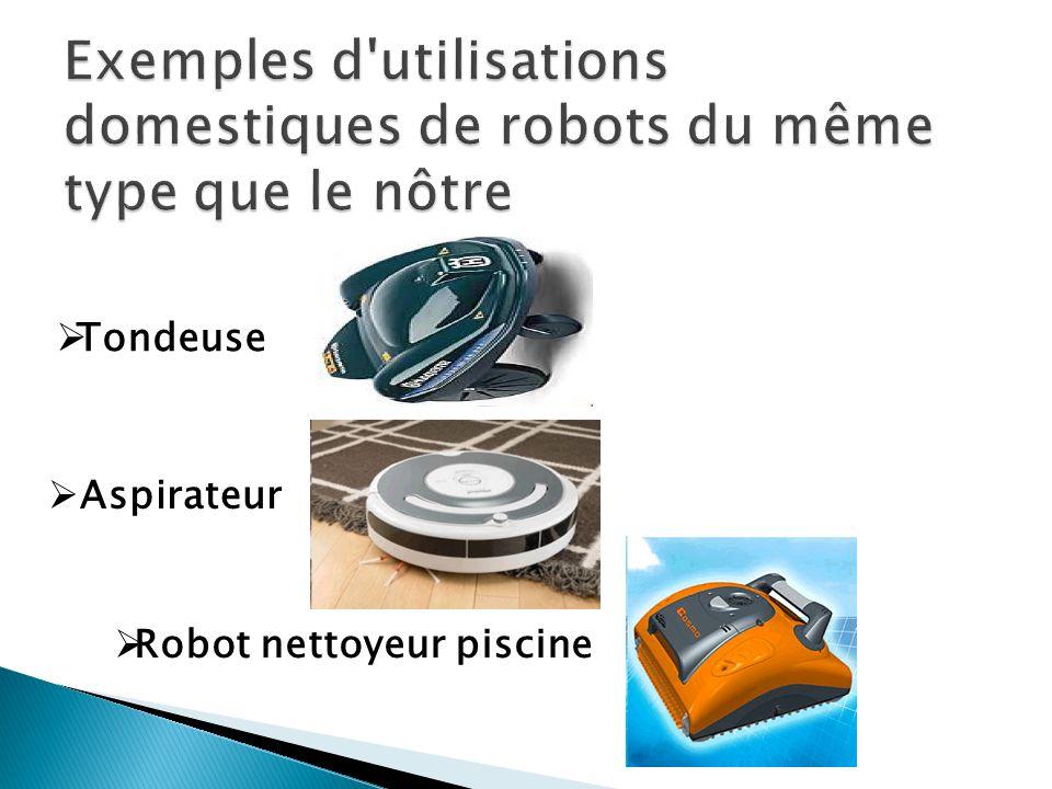 Exemples d utilisations domestiques de robots du même type que le nôtre