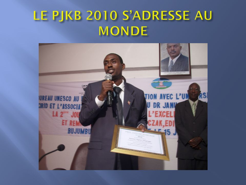 LE PJKB 2010 S'ADRESSE AU MONDE