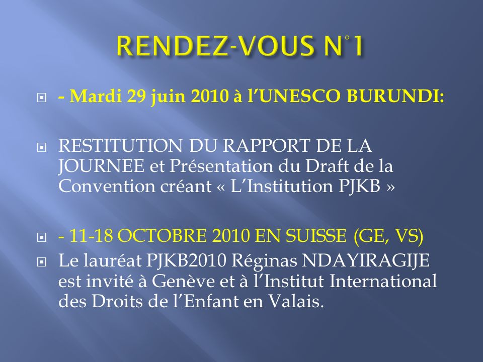 RENDEZ-VOUS N°1 - Mardi 29 juin 2010 à l'UNESCO BURUNDI: