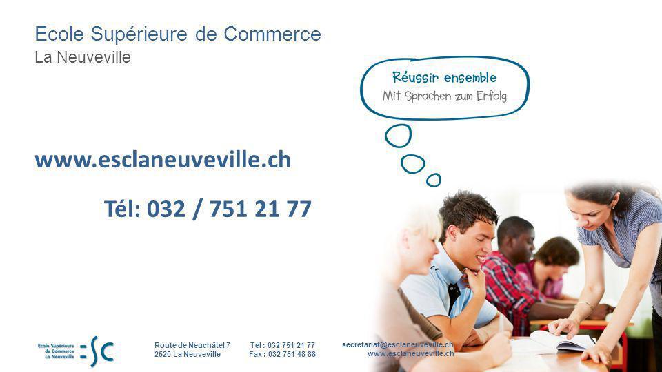 www.esclaneuveville.ch Tél: 032 / 751 21 77