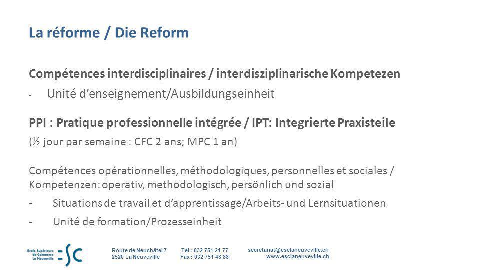 La réforme / Die Reform Compétences interdisciplinaires / interdisziplinarische Kompetezen. Unité d'enseignement/Ausbildungseinheit.