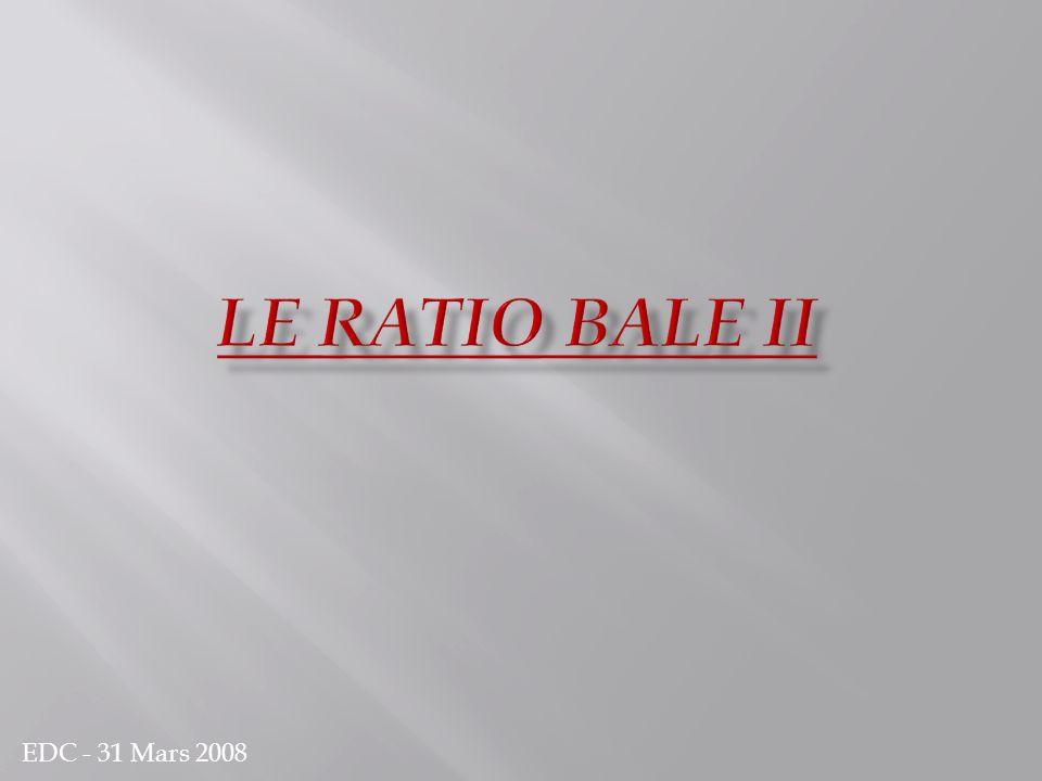 Le ratio Bale II EDC - 31 Mars 2008
