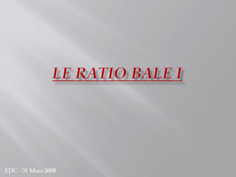 Le ratio Bale I EDC - 31 Mars 2008