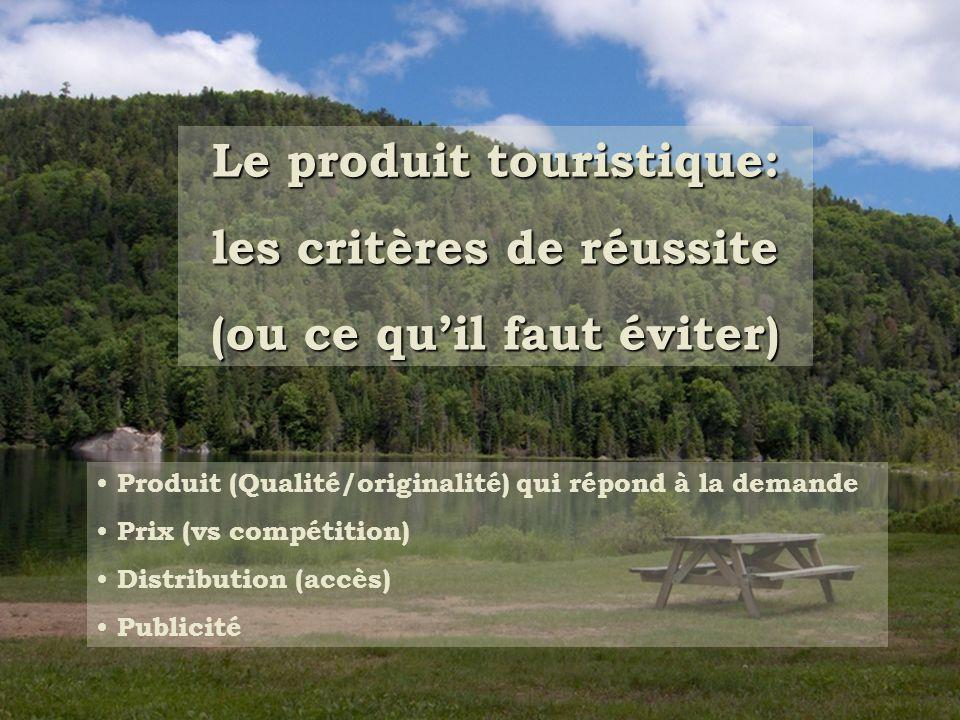 Le produit touristique: les critères de réussite