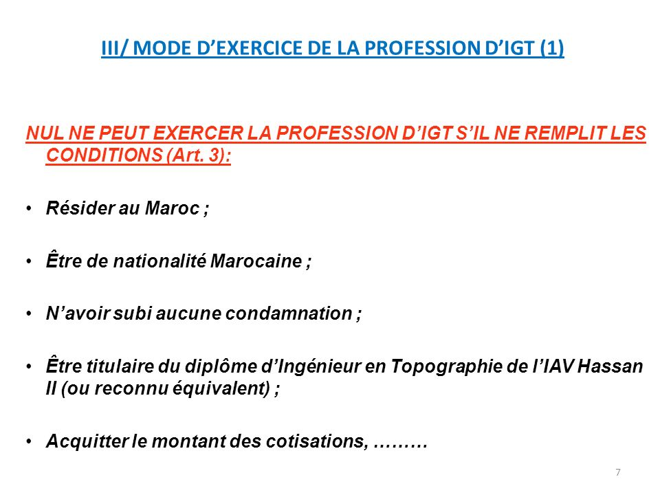 III/ MODE D'EXERCICE DE LA PROFESSION D'IGT (1)
