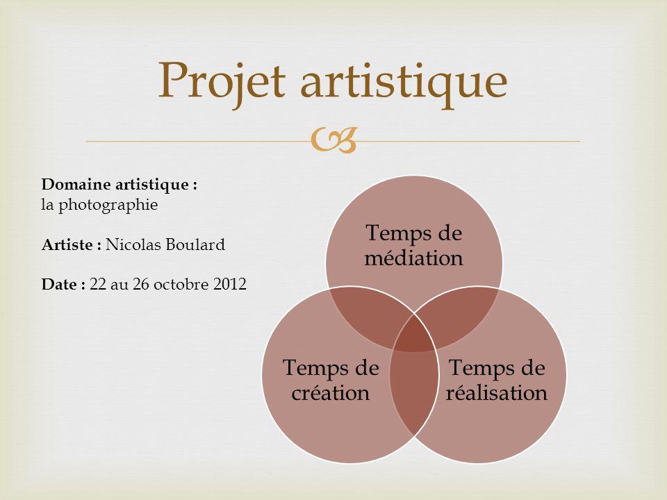 Projet artistique Temps de médiation Temps de réalisation