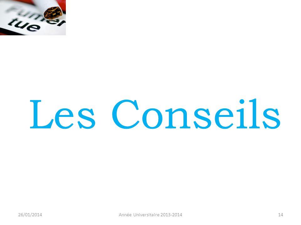 Les Conseils 26/01/2014 Année Universitaire 2013-2014