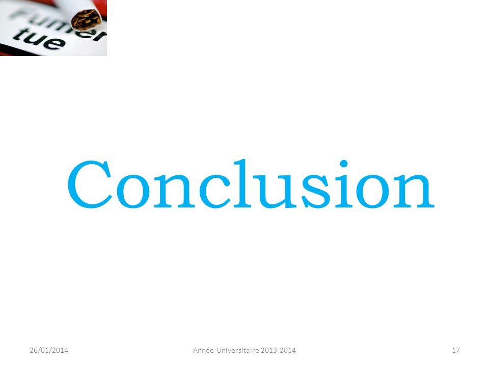 Conclusion 26/01/2014 Année Universitaire 2013-2014