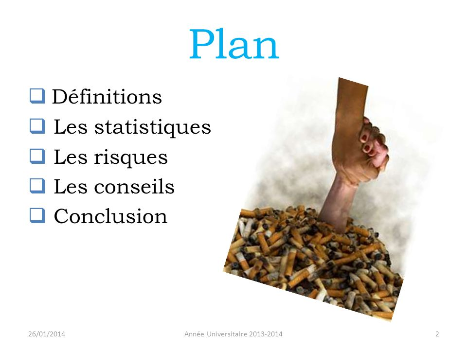 Plan Définitions Les statistiques Les risques Les conseils Conclusion