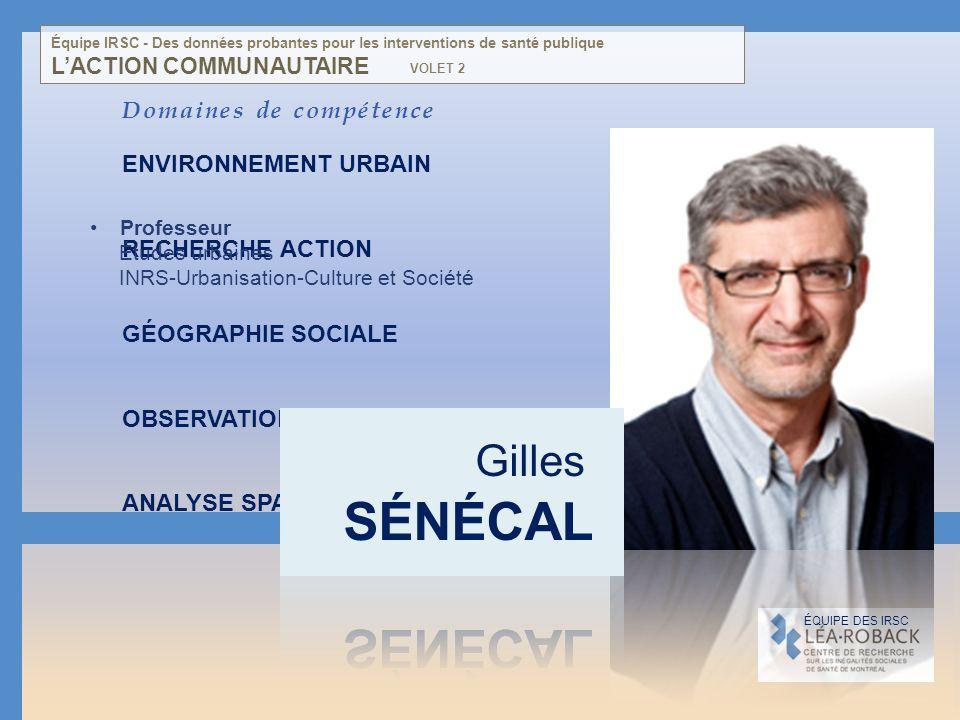 SÉNÉCAL Gilles Domaines de compétence ENVIRONNEMENT URBAIN