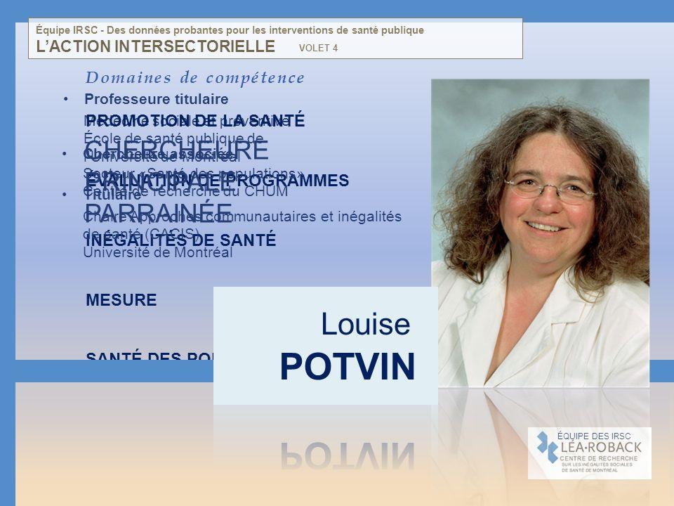POTVIN Louise Chercheure principale parrainée Domaines de compétence