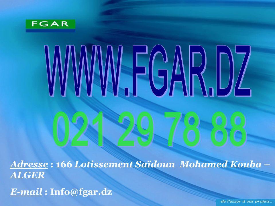 WWW.FGAR.DZ 021 29 78 88. Adresse : 166 Lotissement Saïdoun Mohamed Kouba – ALGER.