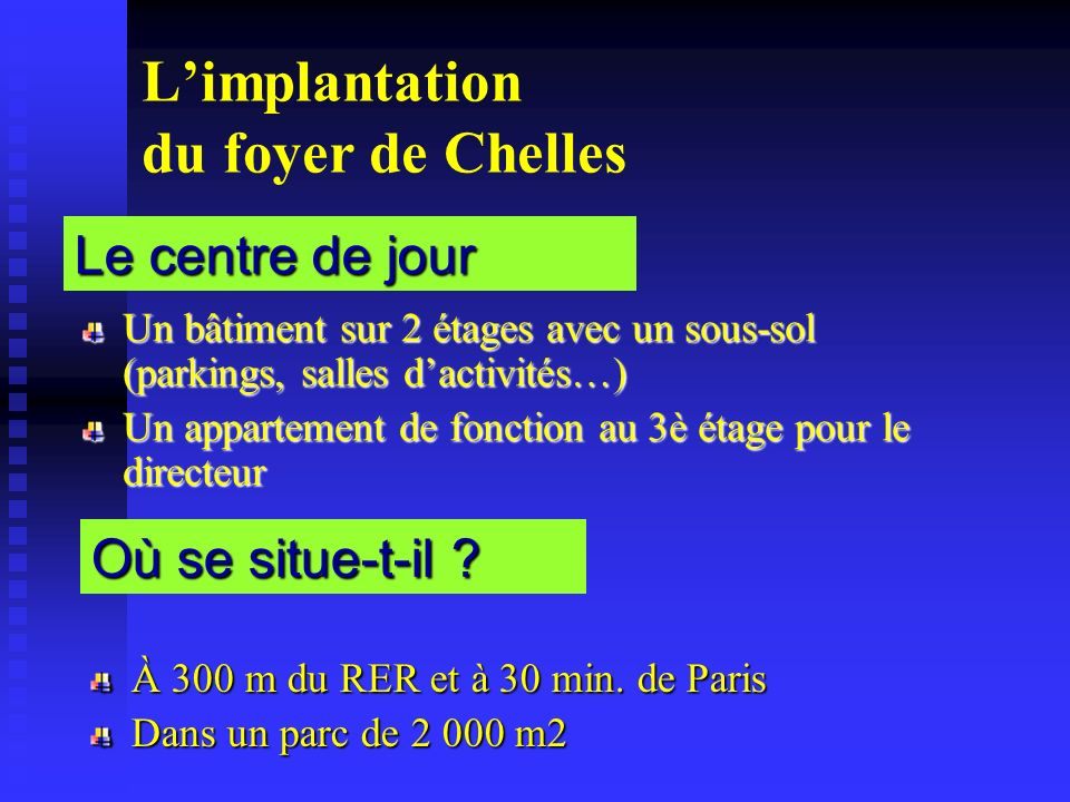L'implantation du foyer de Chelles