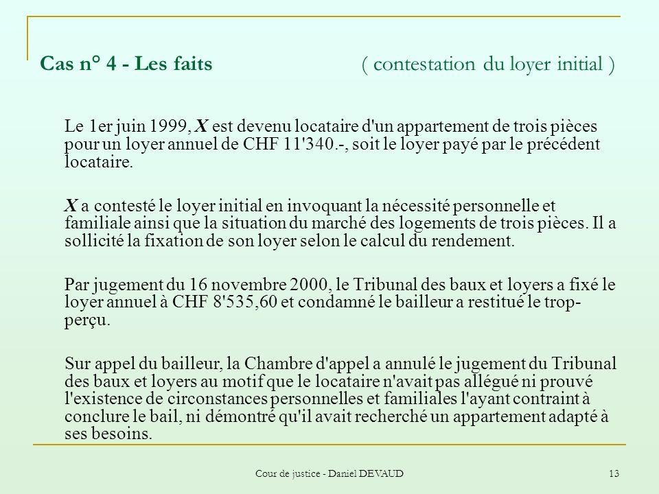 Cas n° 4 - Les faits ( contestation du loyer initial )