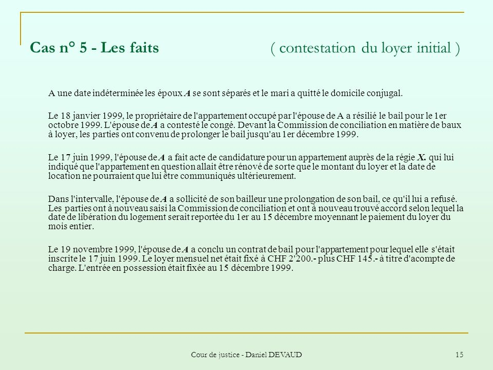 Cas n° 5 - Les faits ( contestation du loyer initial )