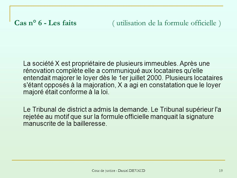 Cas n° 6 - Les faits ( utilisation de la formule officielle )