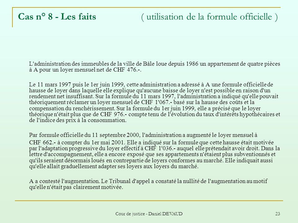 Cas n° 8 - Les faits ( utilisation de la formule officielle )