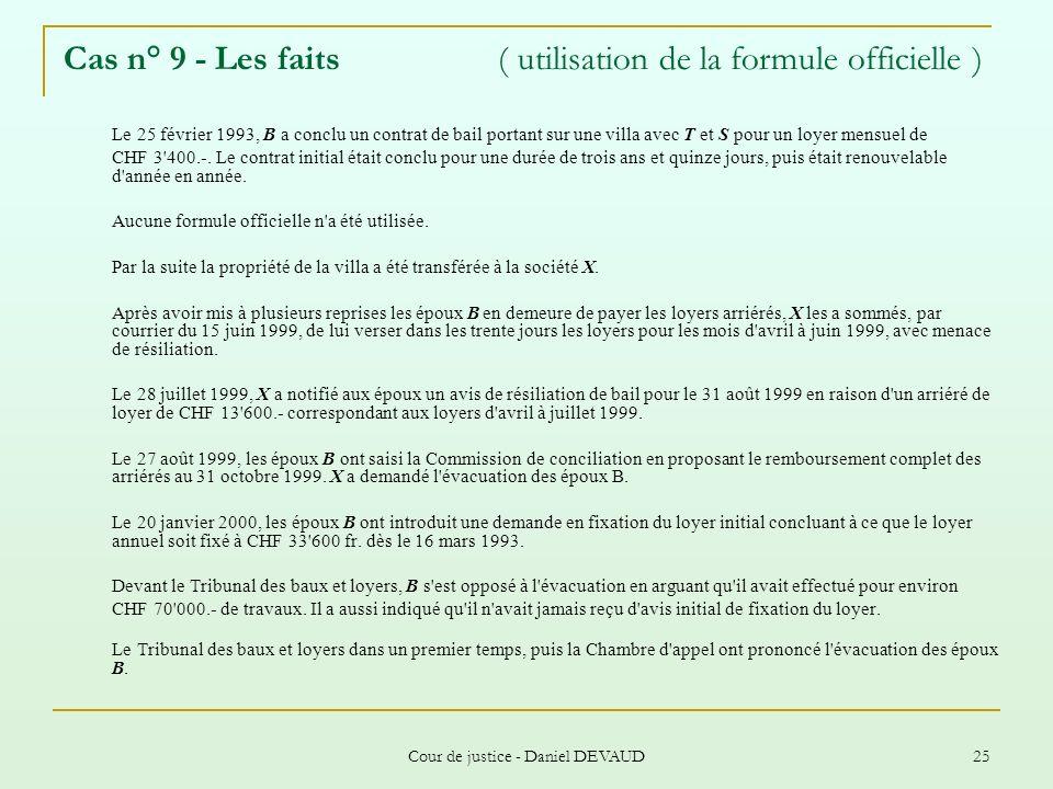 Cas n° 9 - Les faits ( utilisation de la formule officielle )