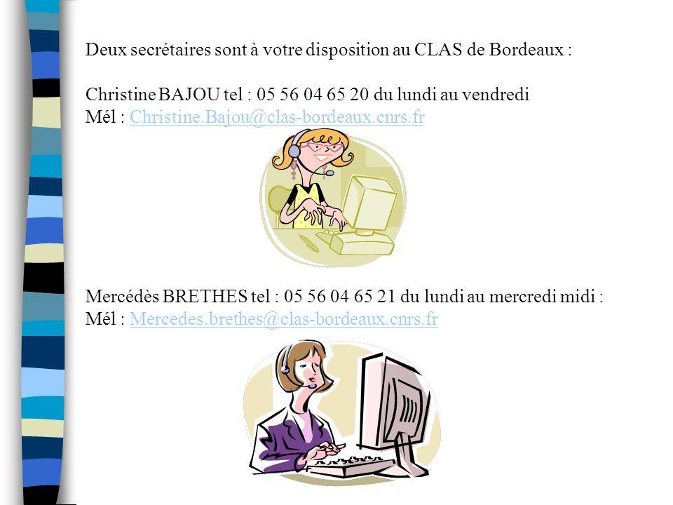 Deux secrétaires sont à votre disposition au CLAS de Bordeaux :