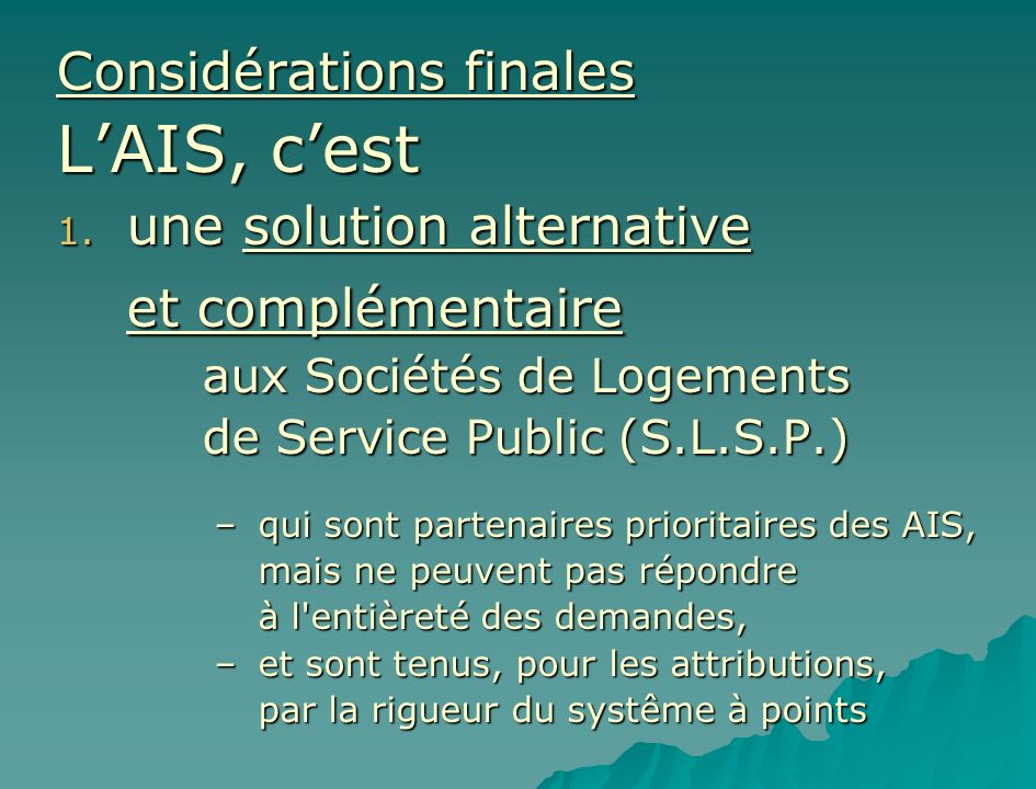 L'AIS, c'est Considérations finales une solution alternative