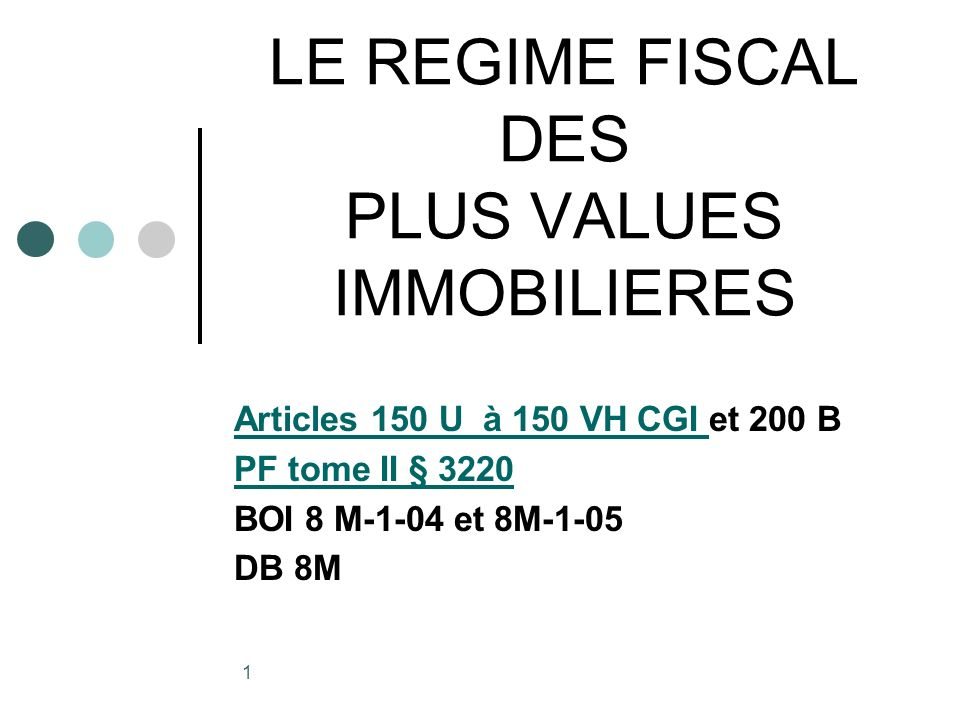LE REGIME FISCAL DES PLUS VALUES IMMOBILIERES