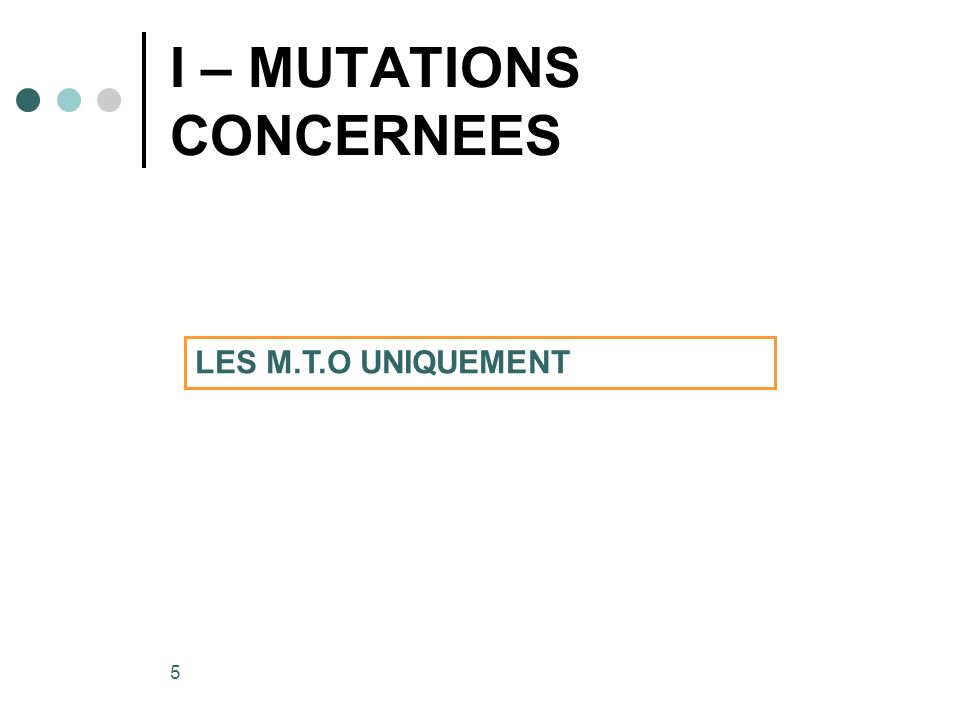 I – MUTATIONS CONCERNEES