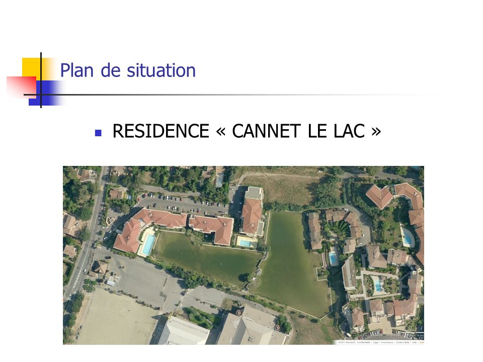 Plan de situation RESIDENCE « CANNET LE LAC »