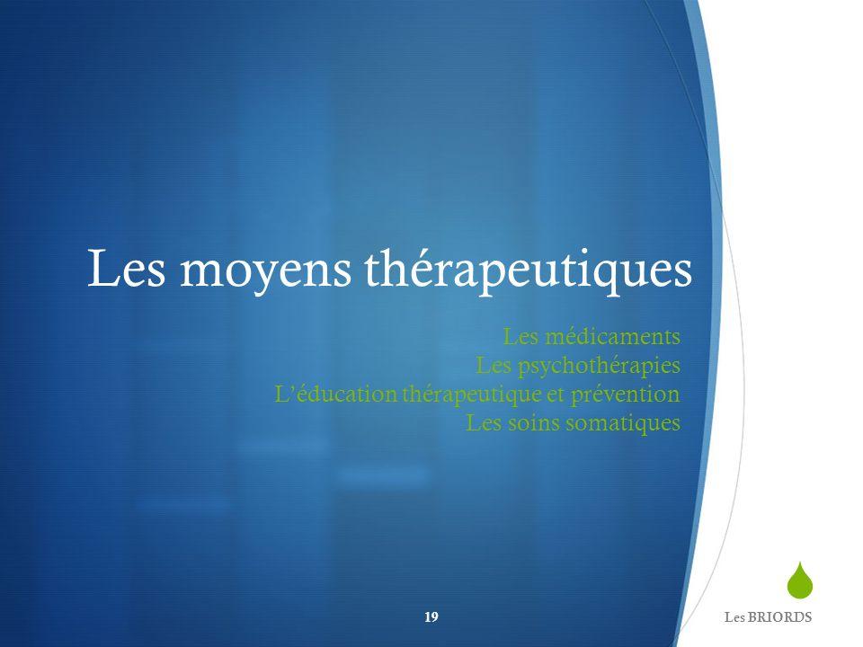 Les moyens thérapeutiques