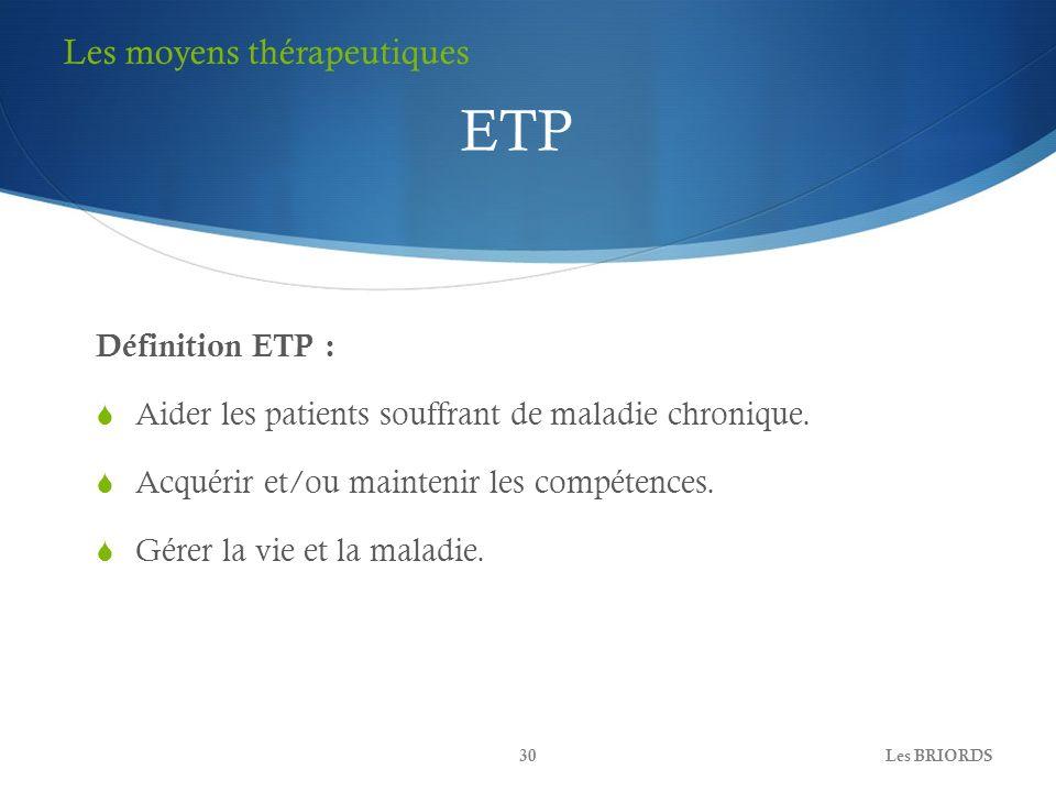 ETP Les moyens thérapeutiques Définition ETP :