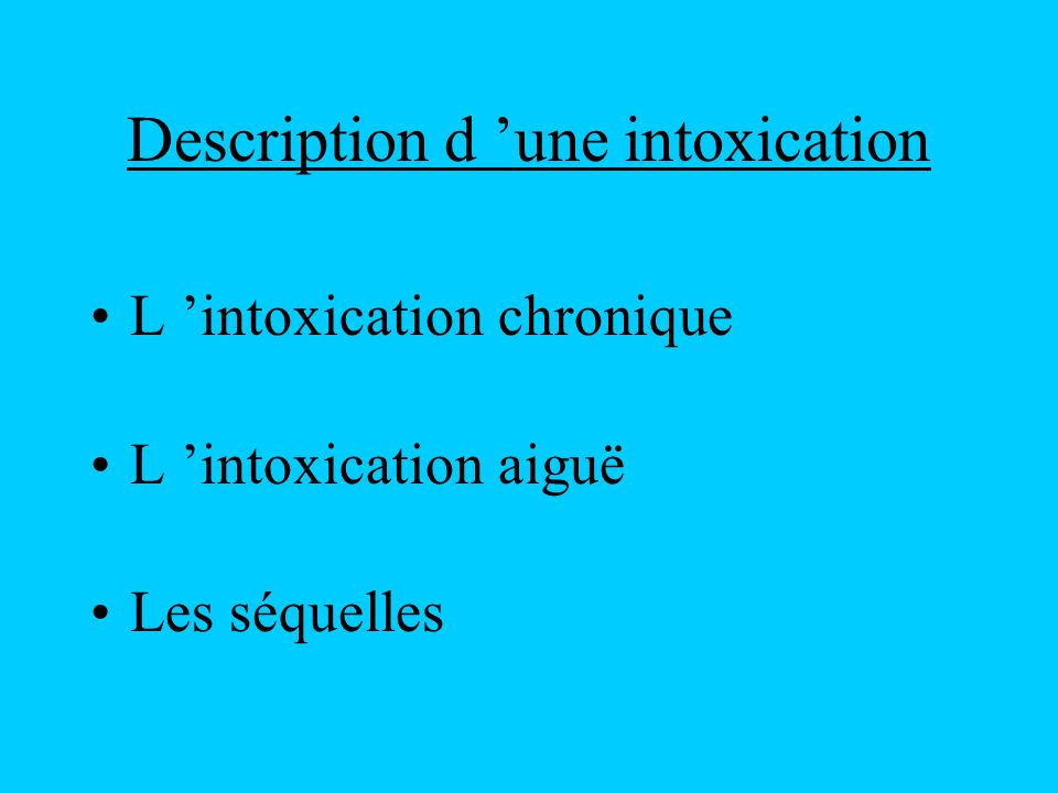 Description d 'une intoxication