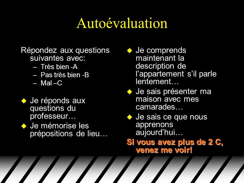 Autoévaluation Répondez aux questions suivantes avec: